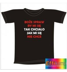 Śmieszna koszulka Boże spraw by mi się tak chciało...