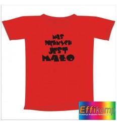 Śmieszna koszulka NAS PIĘKNYCH JEST MAŁO