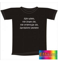 Śmieszna koszulka Nie wiem...zarobiony jestem