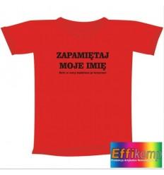 Śmieszna koszulka ZAPAMIĘTAJ MOJE IMIĘ...