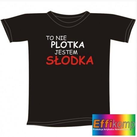 Śmieszna koszulka TO NIE PLOTKA JESTEM SŁODKA