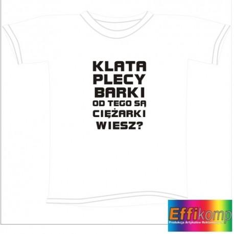 Śmieszka koszulka KLATA PLECY BARKI...
