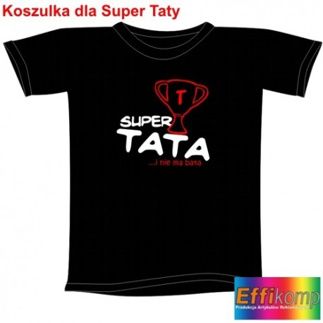Śmieszna koszulka SUPER TATA i nie ma bata