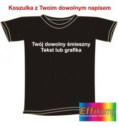 Koszulka z Twoim dowolnym napisem
