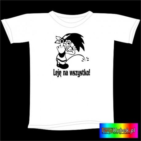 Śmieszna koszulka LEJĘ NA WSZYSTKO