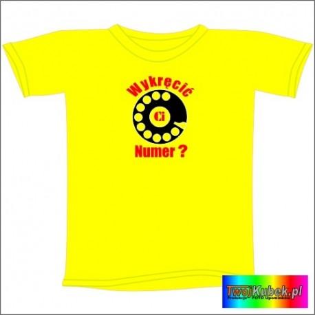 Śmieszna koszulka WYKRĘCIĆ CI NUMER