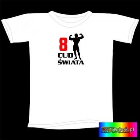 Śmieszna koszulka 8 CUD ŚWIATA