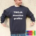 Bluza z Twoim dowolnym napisem lub grafiką