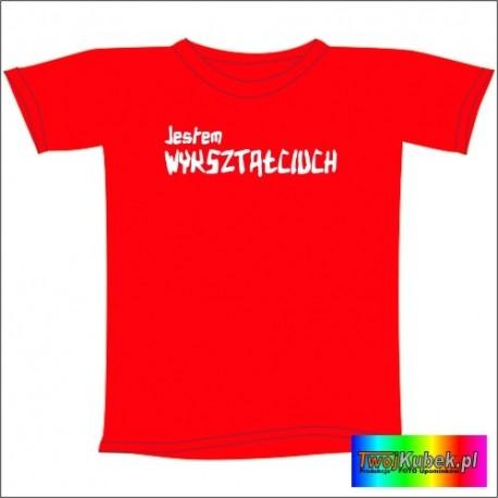Śmieszna koszulka JESTEM WYKSZTAŁCIUCH