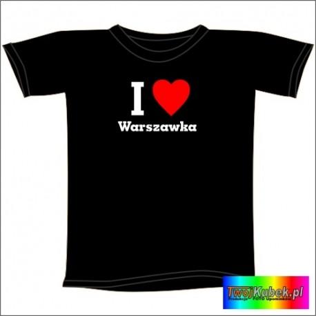 Śmieszna koszulka I LOVE WARSZAWKA