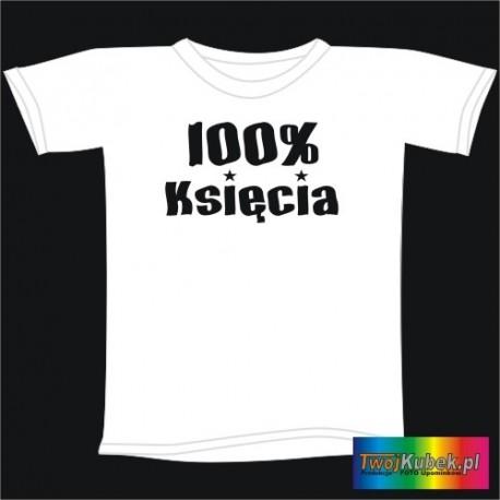 Śmieszna koszulka 100% KSIĘCIA