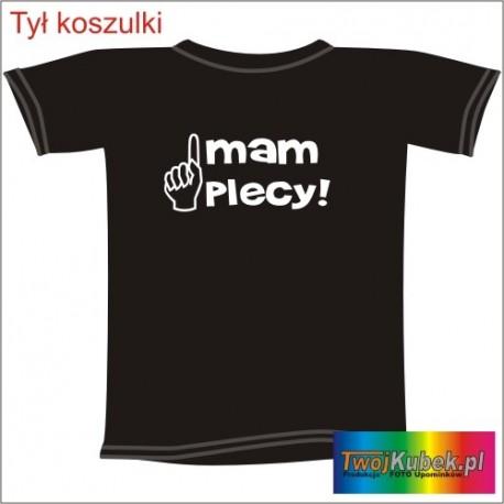 Śmieszna koszulka MAM PLECY