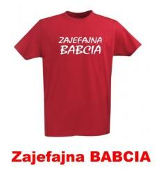 Śmieszna koszulka ZAJEFAJNA BABCIA