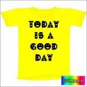 Śmieszna koszulka TODAY IS A GOOD DAY